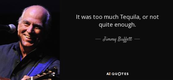 Jimmy Buffet, Tequila