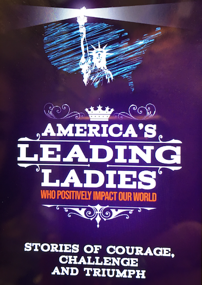 America's Leading Ladies Who Positively Impact our World... Stories of Courage, Challenge and Triumph.
