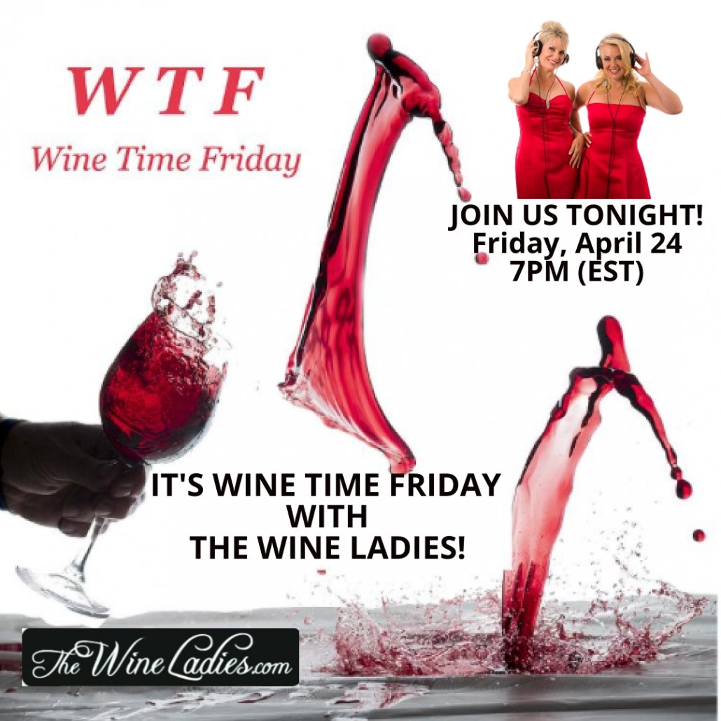 WTF! Wine Time Friday with The Wine Ladies